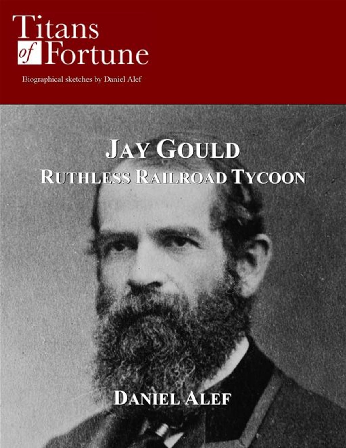 Jay Gould: Ruthless Railroad Tycoon Ebook By Daniel Alef  9781608043064   Rakuten Kobo