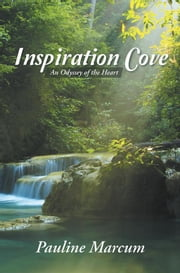 Inspiration Cove: an Odyssey of the Heart ebook by Pauline Marcum