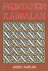 Meditation and Kabbalah ebook by Aryeh Kaplan