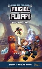 Frigiel et Fluffy, Le Cycle des Farlands - tome 1 eBook by Nicolas DIGARD, FRIGIEL, Thomas FRICK