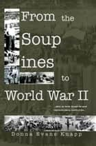 From the Soup Lines to World War II ebook by Donna Mae Knapp