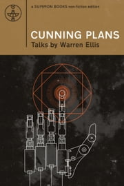 Cunning Plans: Talks By Warren Ellis ebook by Warren Ellis