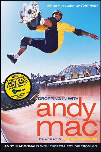 Dropping in with Andy Mac - The Life of a Pro Skateboarder ebook by Andy Macdonald,Theresa Foy DiGeronimo