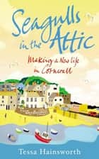 Seagulls in the Attic ebook by Tessa Hainsworth