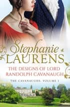 The Designs Of Lord Randolph Cavanaugh ebook by