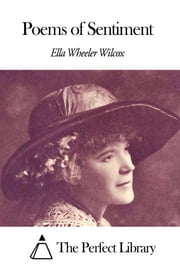 Poems of Sentiment ebook by Ella Wheeler Wilcox