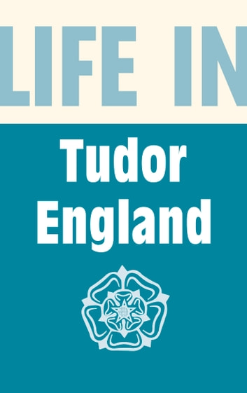 Life in Tudor England ebook by Peter Brimacombe