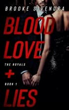 Blood, Love and Lies - The Royals, #1 ebook by Brooke Sivendra