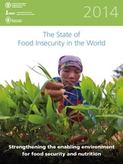 The State of Food Insecurity in the World 2014 ebook by FAO