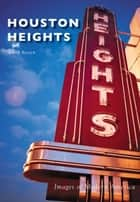 Houston Heights ebook by Anne Sloan