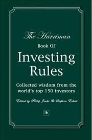 The Harriman Book Of Investing Rules - Collected wisdom from the world's top 150 investors ebook by Philip Jenks,Stephen Eckett