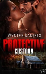 Protective Custody ebook by Wynter Daniels