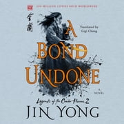 A Bond Undone - The Definitive Edition audiobook by Jin Yong