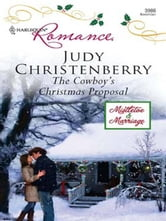 The Cowboy's Christmas Proposal ebook by Judy Christenberry