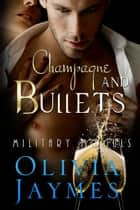 Champagne and Bullets - Book 1 ebook by Olivia Jaymes