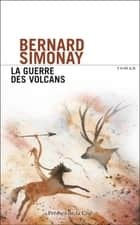 La guerre des volcans ebook by Bernard SIMONAY