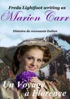 Un Voyage À Florence ebook by Freda Lightfoot writing as Marion Carr