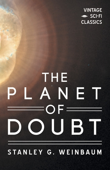 The Planet of Doubt eBook by Stanley G. Weinbaum