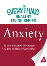 Anxiety: The most important information you need to improve your health ebook by Adams Media
