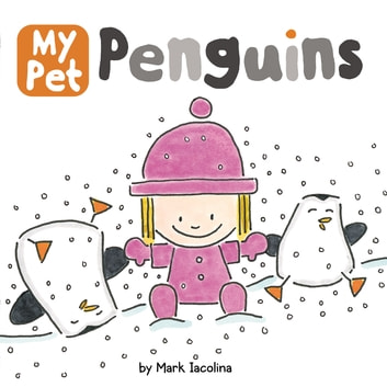 My Pet Penguins eBook by Mark Iacolina