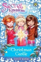 Secret Kingdom: Christmas Castle - Special 1 ebook by Rosie Banks