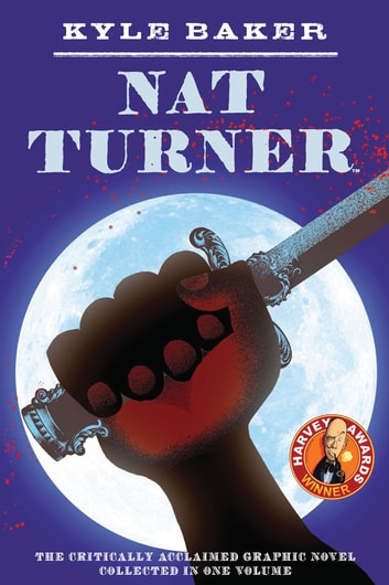 Nat Turner eBook by Kyle Baker