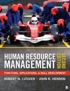 Human Resource Management - Functions, Applications, and Skill Development ebook by Professor Robert N. Lussier, John R. Hendon