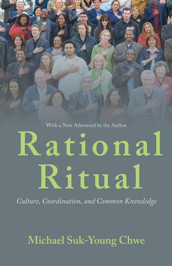 Rational Ritual - Culture, Coordination, and Common Knowledge ebook by Michael Suk-Young Chwe