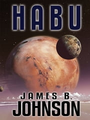 Habu: A Science Fiction Novel ebook by James B. Johnson