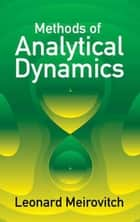 Methods of Analytical Dynamics ebook by Leonard Meirovitch