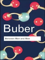 Between Man and Man ebook by Martin Buber