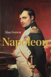 Napoleon ebook by Alan Forrest