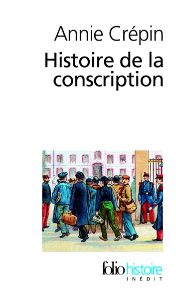 Histoire de la conscription ebook by Annie Crépin