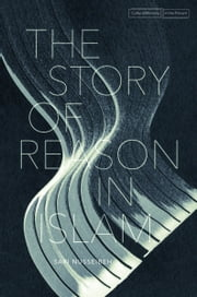 The Story of Reason in Islam ebook by Sari Nusseibeh