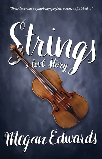Strings - A Love Story ebook by Megan Edwards