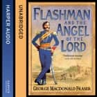 Flashman and the Angel of the Lord (The Flashman Papers, Book 9) audiobook by George MacDonald Fraser