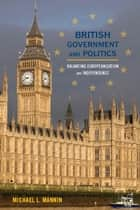 British Government and Politics ebook by Michael L. Mannin