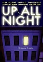 Up All Night ebook by Peter Abrahams, Libba Bray, David Levithan,...