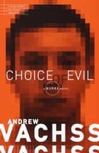 Choice of Evil ebook by Andrew Vachss