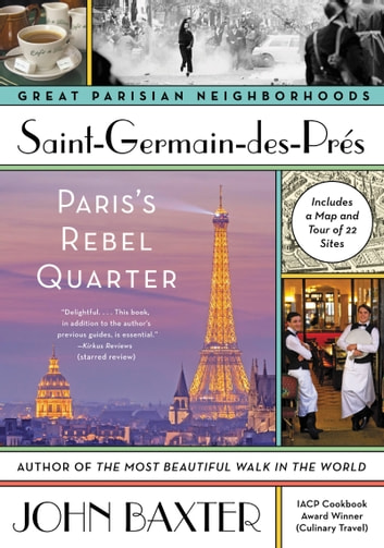 Saint-Germain-des-Pres - Paris's Rebel Quarter ebook by John Baxter