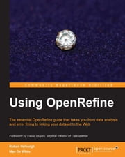 Using OpenRefine ebook by Ruben Verborgh, Max De Wilde