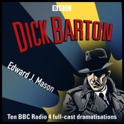 Dick Barton: Special Agent - The Complete BBC Radio Collection audiobook by Edward J. Mason
