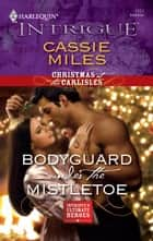 Bodyguard Under the Mistletoe ebook by Cassie Miles