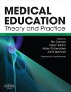 Medical Education: Theory and Practice ebook by Tim Dornan,Karen V. Mann,Albert J J A Scherpbier,John A. Spencer