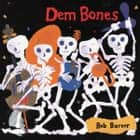 Dem Bones livre audio by Bob Barner