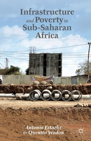 Infrastructure and Poverty in Sub-Saharan Africa ebook by Antonio Estache,Quentin Wodon