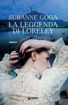 La leggenda di Loreley eBook by Susanne Goga, Sara Congregati