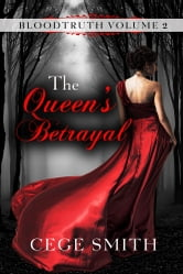 The Queen's Betrayal (Bloodtruth #2) ebook by Cege Smith