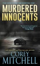 Murdered Innocents ebook by Corey Mitchell