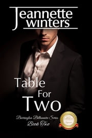 Table For Two - Barrington Billionaire's Series: Book Two ebook by Jeannette Winters